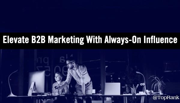 b2b-marketing-always-on-influence
