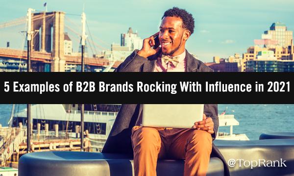 b2b-brands-rocking-with-influence-imageA-600w